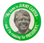 My Name is Jimmy Carter Political Button Museum