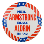 Neil Armstrong Buzz Aldrin in '72 Political Button Museum