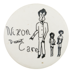 Nixon Doesn't Care Political Button Museum