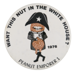 Peanut Emperor Political Button Museum