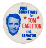 Pike Countians for Tom Eagleton Political Button Museum
