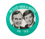 Re-Elect Bush Quayle in '92 Political Button Museum