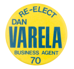 Re Elect Dan Varela Political Button Museum