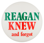 Reagan Knew and Forgot Green and Red Political Button Museum