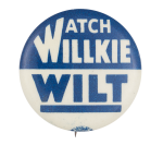 Watch Willkie Wilt Political Button Museum