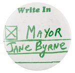 Write in Mayor Byrne Political Button Museum