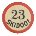 Twenty Three Skidoo Social Lubricators Button Museum