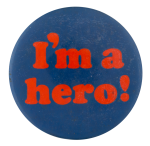 I'm a Hero Social Lubricators Button Museum