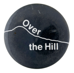 Over the Hill Social Lubricators Button Museum
