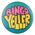 Bingo Yeller Social Lubricators Button Museum