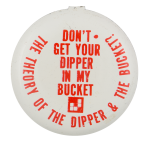 Dipper & The Bucket Theory Social Lubricators Button Museum