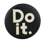 Do It Black and White Social Lubricators Button Museum