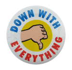 Down With Everything Social Lubricators Button Museum
