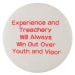 Experience and Treachery Social Lubricators Button Museum
