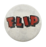 Flip Social Lubricators Button Museum