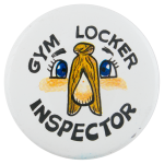 Gym Locker Inspector Social Lubricators Button Museum