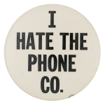 I Hate The Phone Co. Social Lubricators Button Museum