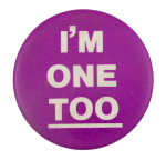 I'm One Too Club Button Museum