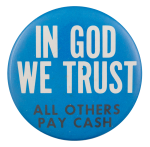 In God We Trust Social Lubricators Button Museum