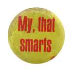 My That Smarts Social Lubricators Button Museum
