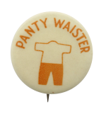 Panty Waister Social Lubricators Button Museum