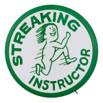 Streaking Instructor Social Lubricators Button Museum