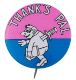Thanks Pal Social Lubricators Button Museum