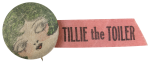 Tillie the Toiler Social Lubricators Button Museum