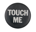 Touch Me Social Lubricators Button Museum