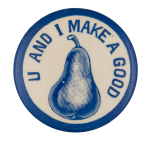U And I Make A Good Pear Social Lubricators Button Museum