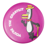 You're the Greatest Social Lubricator Button Museum