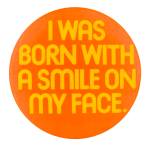 Born With a Smile Smileys Button Museum
