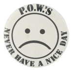P.O.W.s Never Have a Nice Day Smileys Button Museum