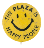 The Plaza is Happy People Smileys Button Museum