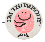 I'm Thumbody Smileys Button Museum