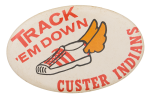 Track 'Em Down Custer Sports Button Museum