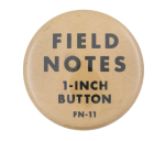 Field Notes 1-Inch Button Self Referential Button Museum
