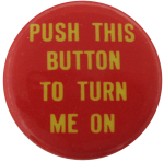 Push This Button, Social Lubricators, Button Museum