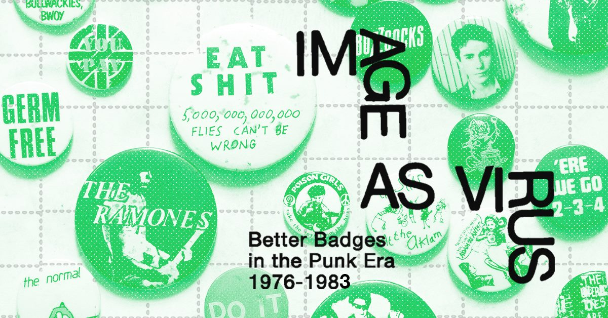 Image As Virus: Better Badges In The Punk Era
